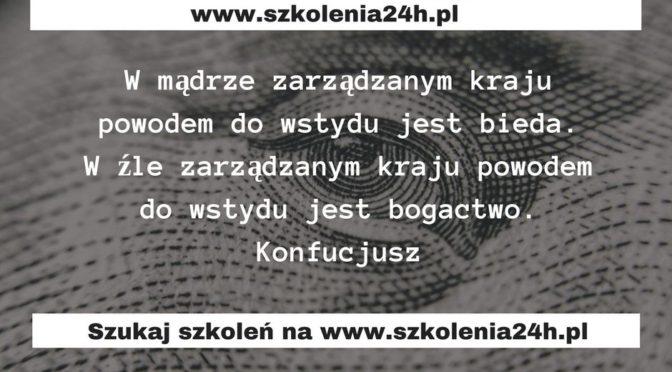 W mądrze zarządzanym kraju powodem do wstydu jest bieda. W źle zarządzanym kraju powodem do wstydu jest bogactwo.